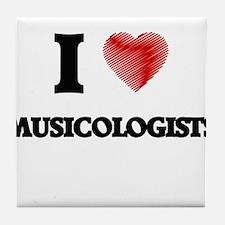 I love Musicologists Tile Coaster