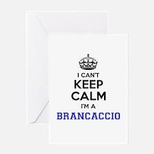 BRANCACCIO I cant keeep calm Greeting Cards