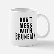 Don't Mess With Bruneian Mug