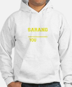 SARANG thing, you wouldn't under Hoodie