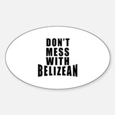 Don't Mess With Belizean Decal