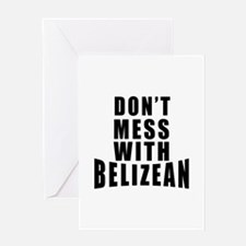 Don't Mess With Belizean Greeting Card