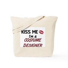 Kiss Me I'm a COSTUME DESIGNER Tote Bag