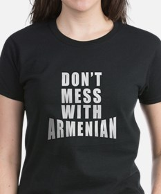 Don't Mess With Armenian Tee