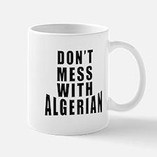 Don't Mess With Algerian Mug