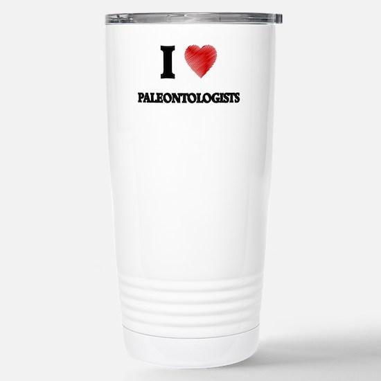 I love Paleontologists Stainless Steel Travel Mug