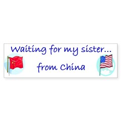Waiting for my sister...from Bumper Bumper Sticker