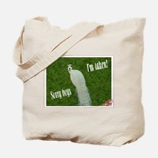 I'm taken peacock Tote Bag