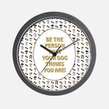 BE THE PERSON... Wall Clock