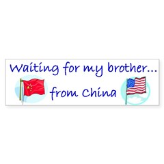 Waiting for my brother...from Bumper Bumper Sticker