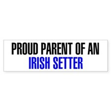 Proud Parent of an Irish Setter Bumper Sticker
