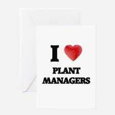 I love Plant Managers Greeting Cards