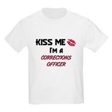 Kiss Me I'm a CORRECTIONS OFFICER T-Shirt
