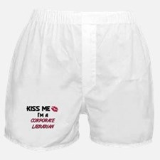 Kiss Me I'm a CORPORATE LIBRARIAN Boxer Shorts