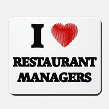 I love Restaurant Managers Mousepad