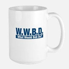 WWBD What Would Bob Do? Mugs