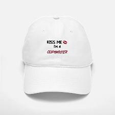Kiss Me I'm a COPYWRITER Baseball Baseball Cap