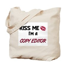 Kiss Me I'm a COPY EDITOR Tote Bag