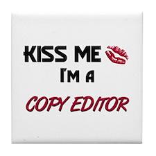 Kiss Me I'm a COPY EDITOR Tile Coaster