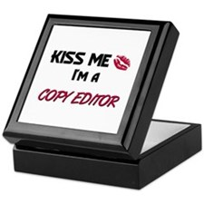 Kiss Me I'm a COPY EDITOR Keepsake Box