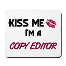 Kiss Me I'm a COPY EDITOR Mousepad
