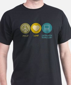 Peace Love Information Technology T-Shirt
