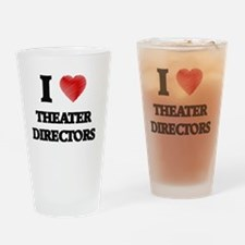 I love Theater Directors Drinking Glass