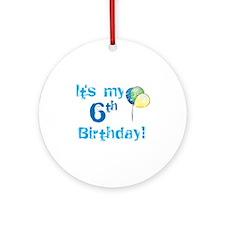 It's My 6th Birthday Ornament (Round)