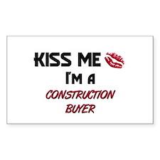 Kiss Me I'm a CONSTRUCTION BUYER Sticker (Rectangu