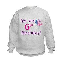 It's My 6th Birthday Sweatshirt