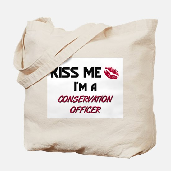 Kiss Me I'm a CONSERVATION OFFICER Tote Bag
