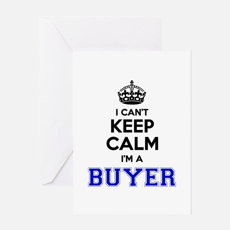 Buyer I cant keeep calm Greeting Cards