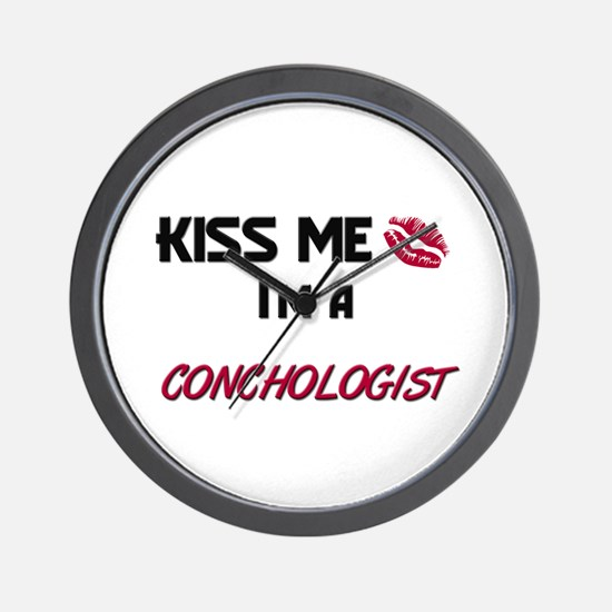 Kiss Me I'm a CONCHOLOGIST Wall Clock