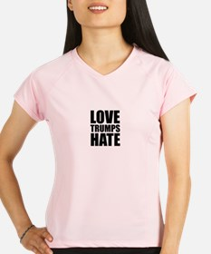 Love Trumps Hate Performance Dry T-Shirt