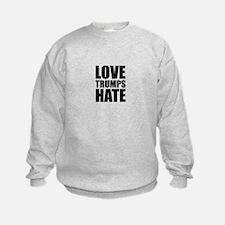 Love Trumps Hate Sweatshirt
