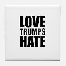 Love Trumps Hate Tile Coaster