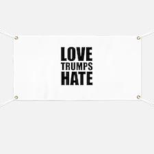 Love Trumps Hate Banner