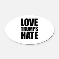 Love Trumps Hate Oval Car Magnet