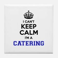 Catering I cant keeep calm Tile Coaster