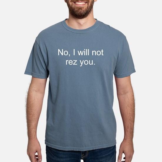 No, I will not rez you. Women's Dark T-Shirt
