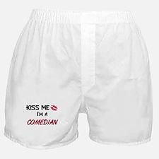 Kiss Me I'm a COMEDIAN Boxer Shorts