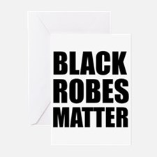 Black Robes Matter Greeting Cards