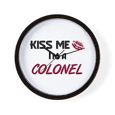 Kiss Me I'm a COLONEL Wall Clock