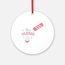 More Please Round Ornament