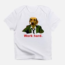 Work hard Infant T-Shirt
