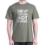 Drop Tuition Not Bombs! Dark T-Shirt