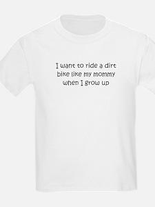 Dirt Bike Like Mommy T-Shirt