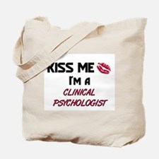 Kiss Me I'm a CLINICAL PSYCHOLOGIST Tote Bag