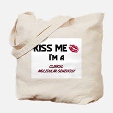 Kiss Me I'm a CLINICAL MOLECULAR GENETICIST Tote B