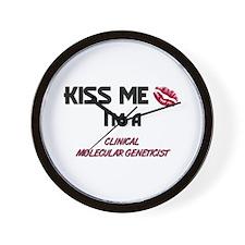 Kiss Me I'm a CLINICAL MOLECULAR GENETICIST Wall C